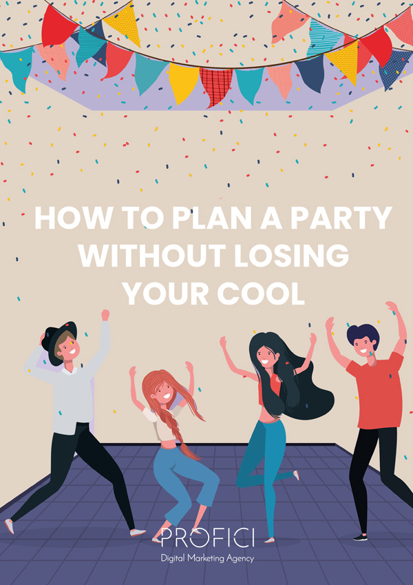 How to plan a party PROFICI