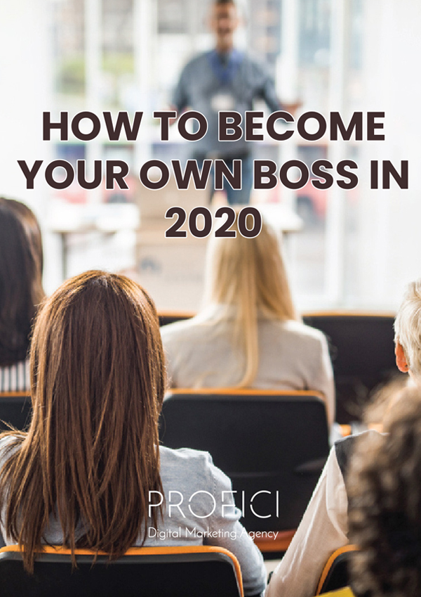 How to become your own boss in 2020 PROFICI
